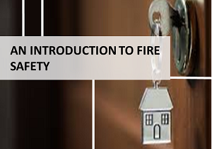 10. AN INTRODUCTION TO FIRE SAFETY
