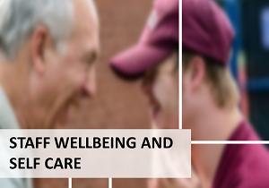 11. STAFF WELLBEING AND SELF CARE